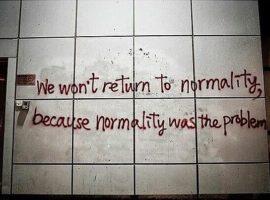 non torniamo alla normalità
